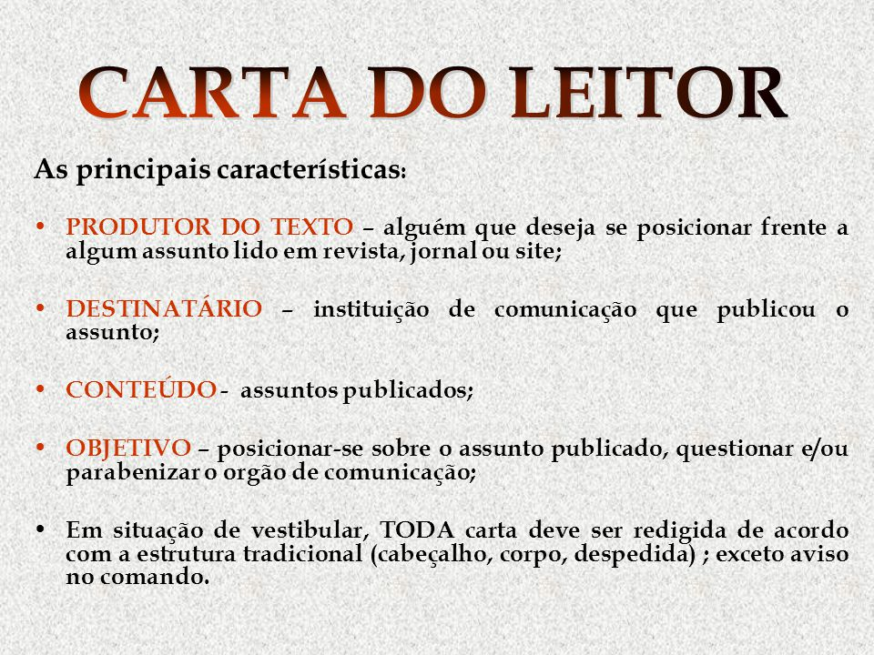 CARTA DO LEITOR As principais características: