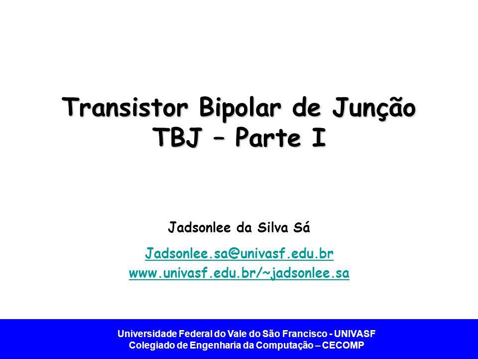 Transistor Bipolar de Junção TBJ – Parte I