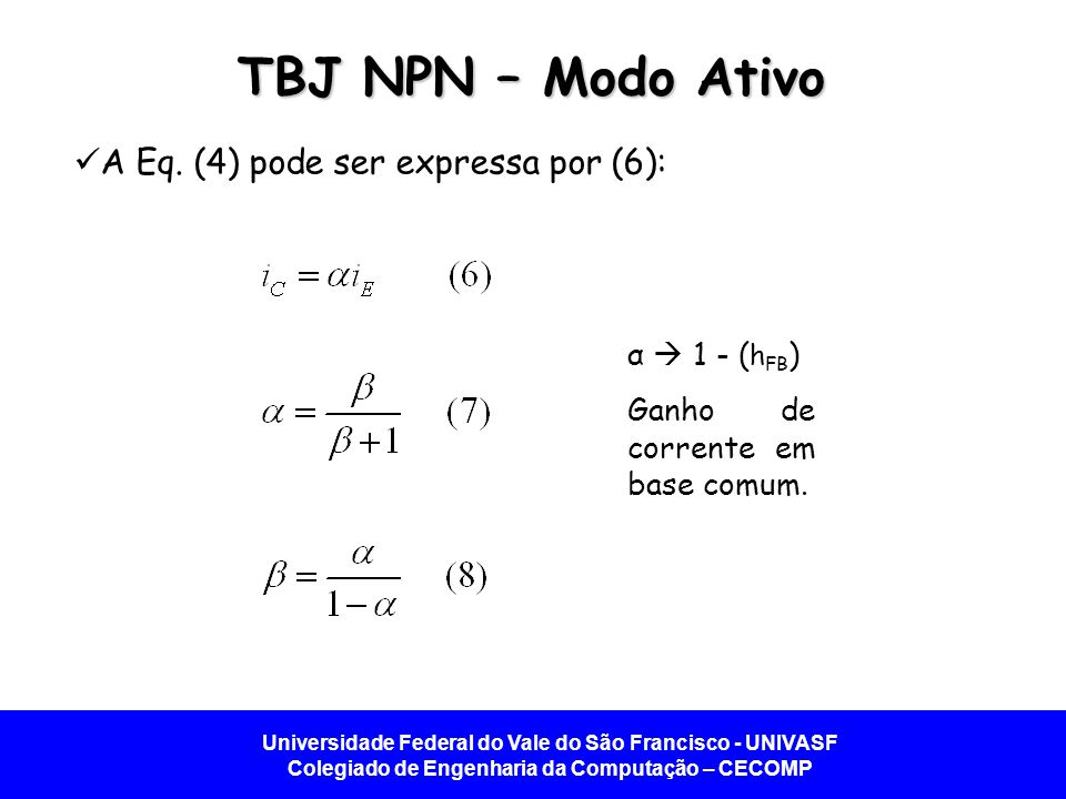TBJ NPN – Modo Ativo A Eq. (4) pode ser expressa por (6):