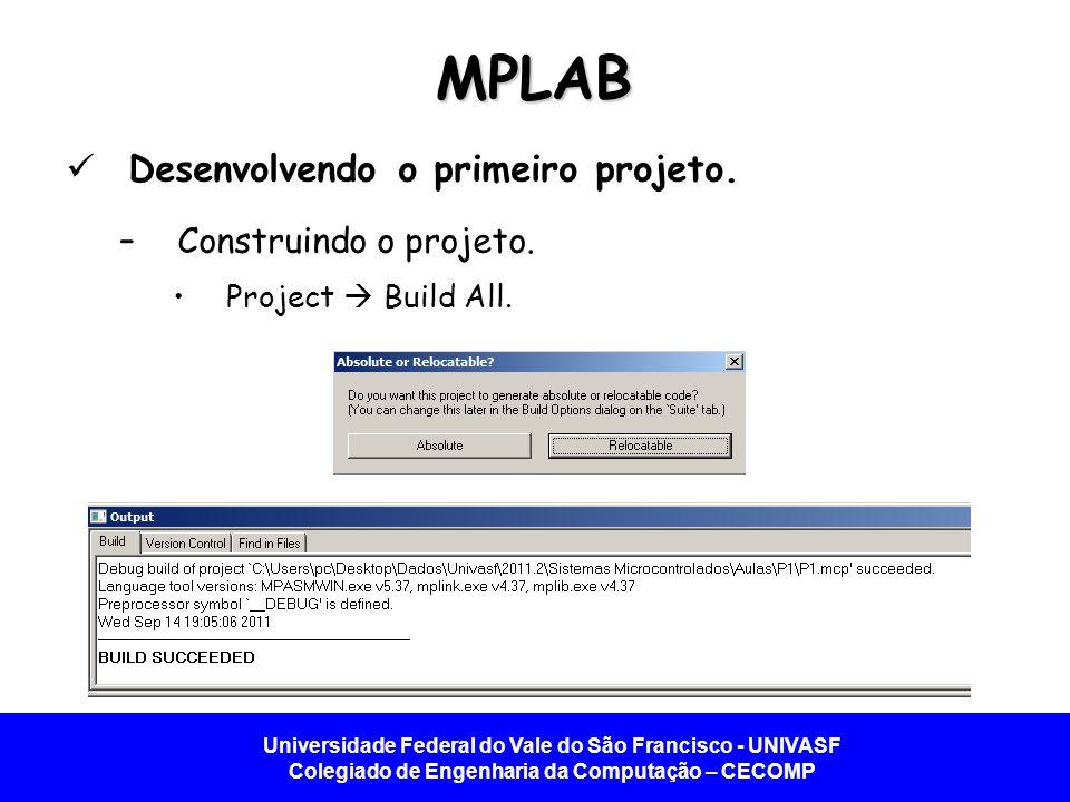 MPLAB Desenvolvendo o primeiro projeto. Construindo o projeto.