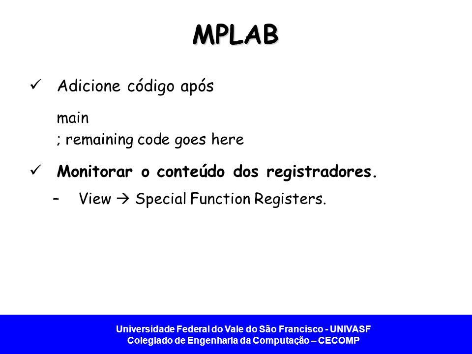 MPLAB Adicione código após Monitorar o conteúdo dos registradores.