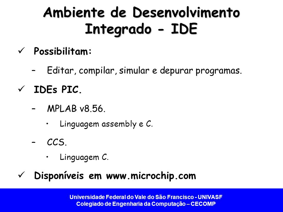 Ambiente de Desenvolvimento Integrado - IDE