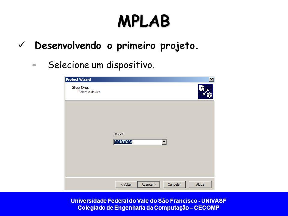MPLAB Desenvolvendo o primeiro projeto. Selecione um dispositivo.