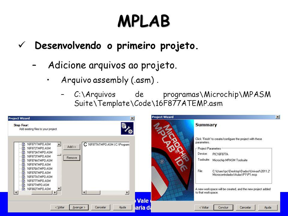 MPLAB Desenvolvendo o primeiro projeto. Adicione arquivos ao projeto.