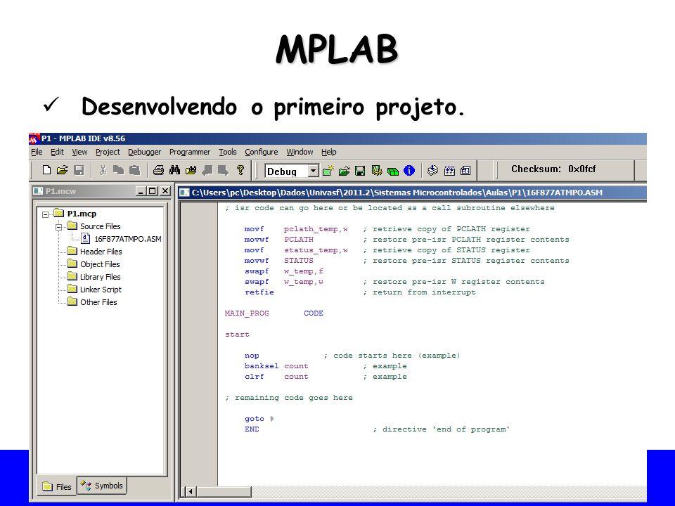 MPLAB Desenvolvendo o primeiro projeto.