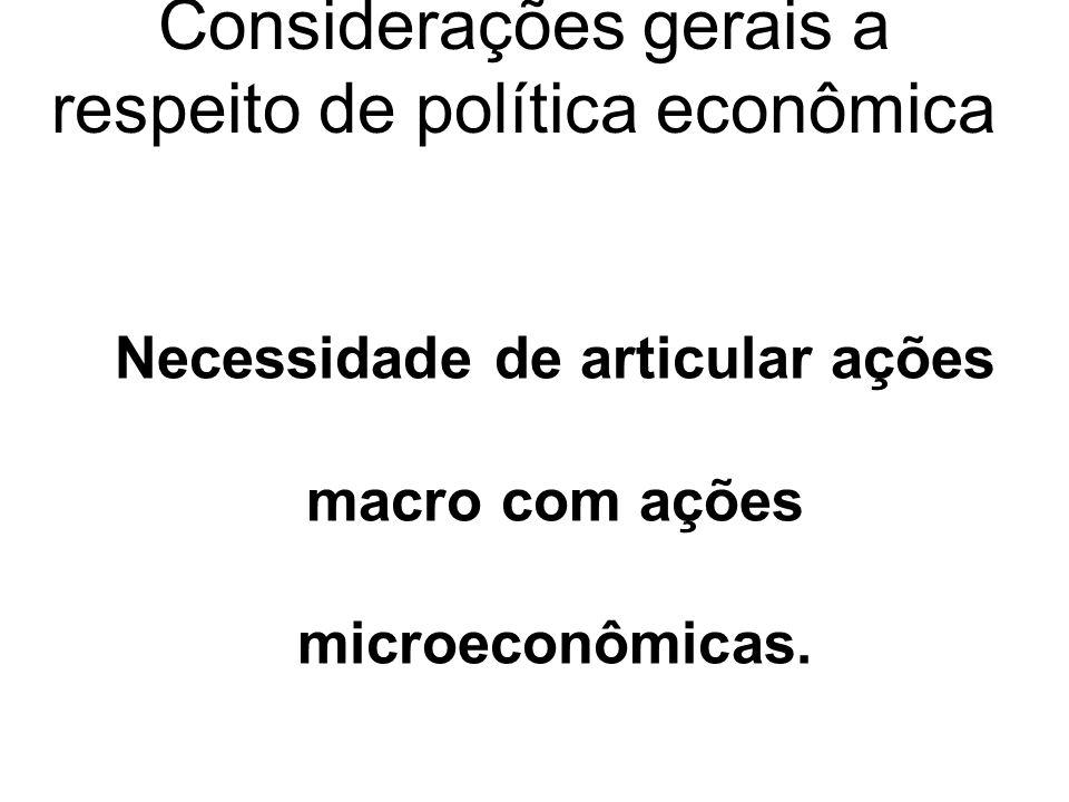 Considerações gerais a respeito de política econômica