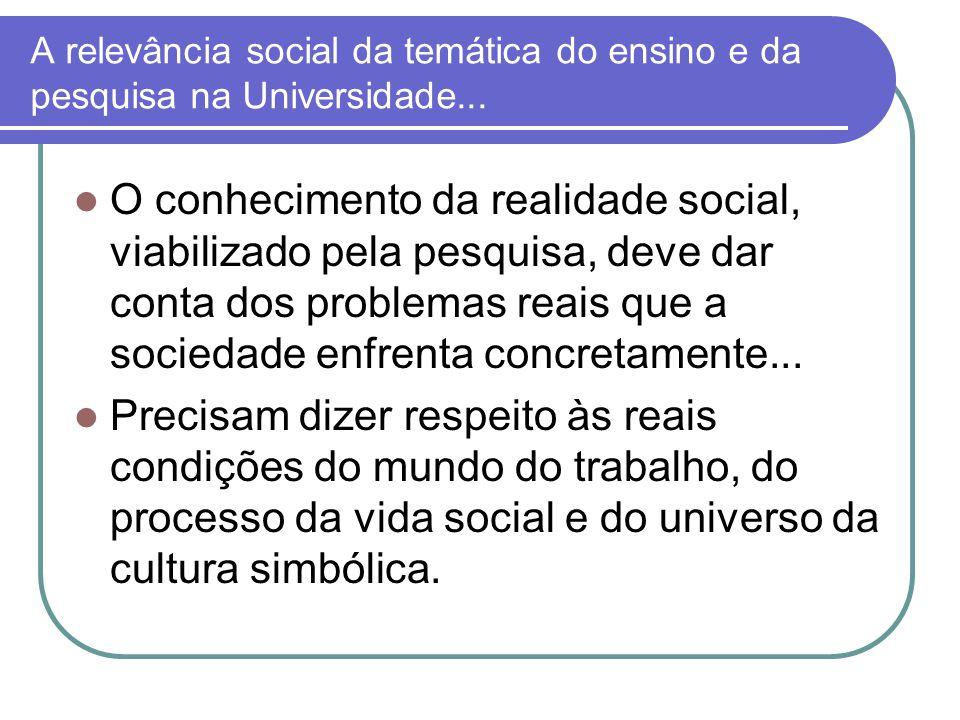 A relevância social da temática do ensino e da pesquisa na Universidade...