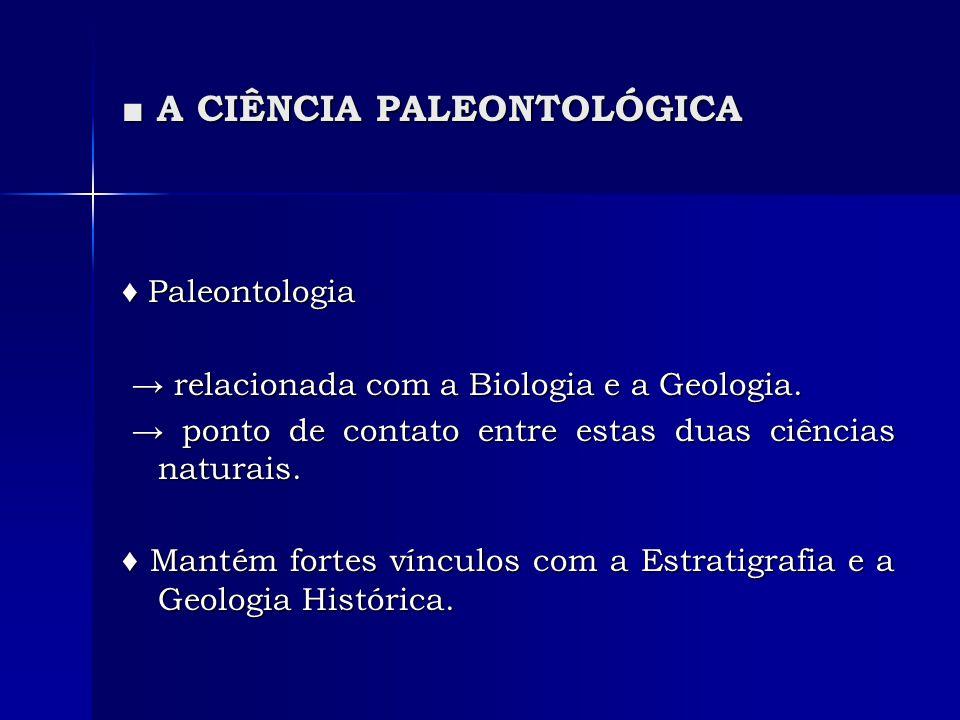 ■ A CIÊNCIA PALEONTOLÓGICA