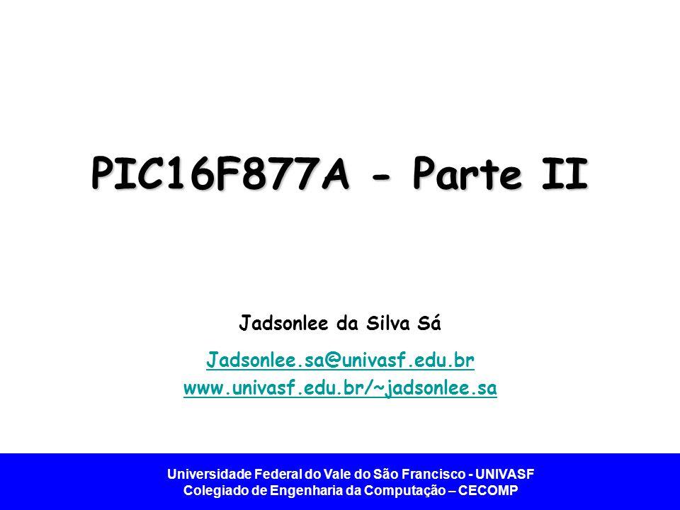 PIC16F877A - Parte II Jadsonlee da Silva Sá