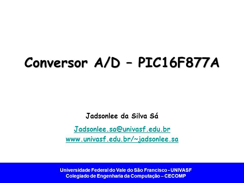 Conversor A/D – PIC16F877A Jadsonlee da Silva Sá