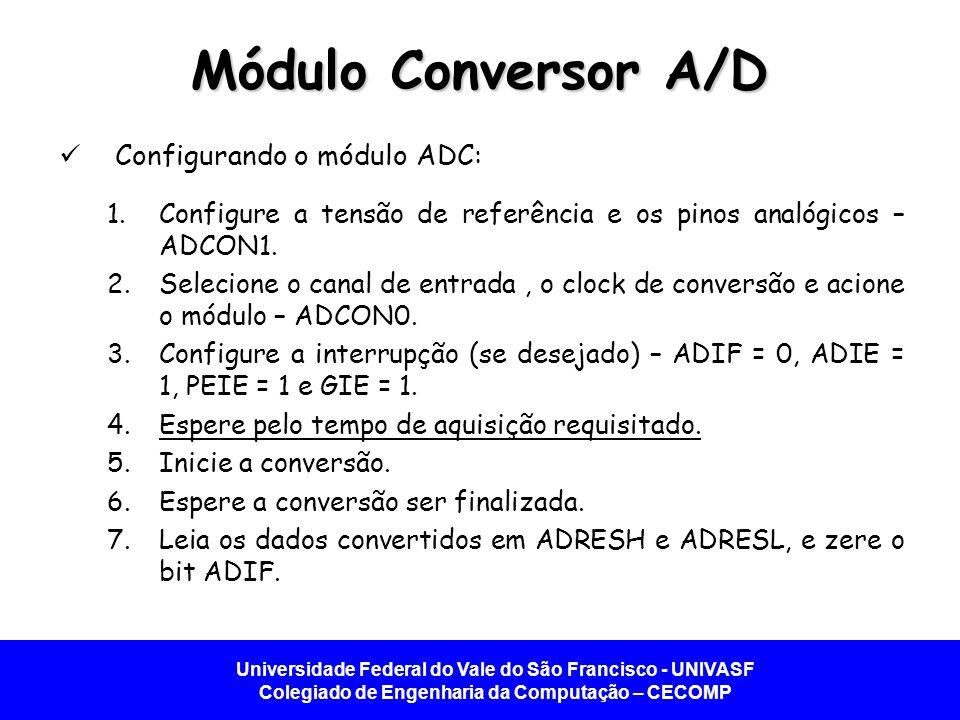 Módulo Conversor A/D Configurando o módulo ADC: