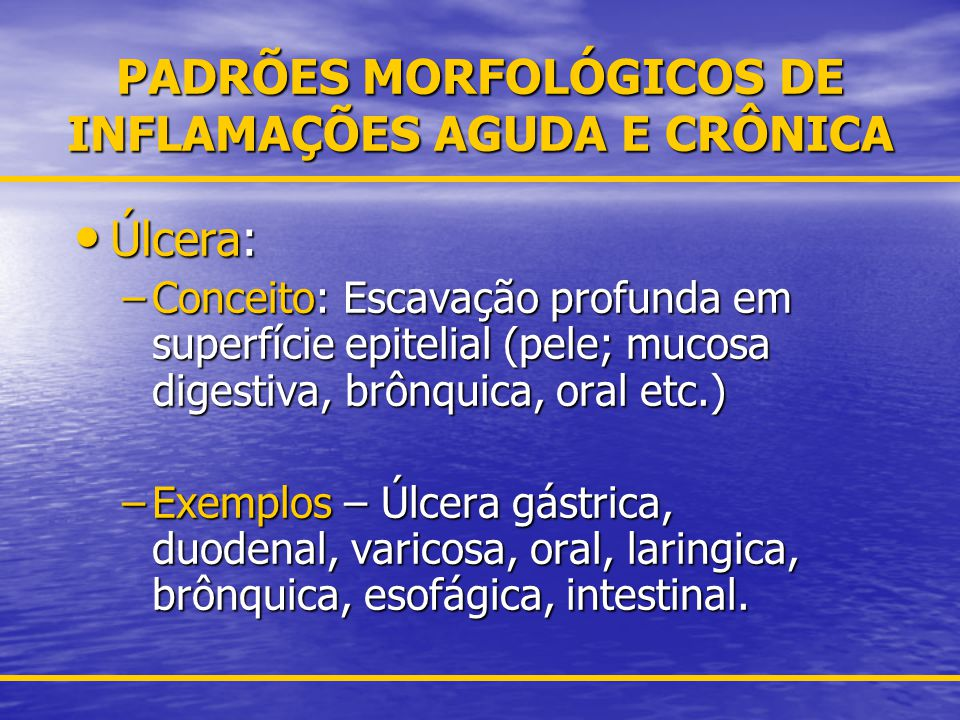 PADRÕES MORFOLÓGICOS DE INFLAMAÇÕES AGUDA E CRÔNICA