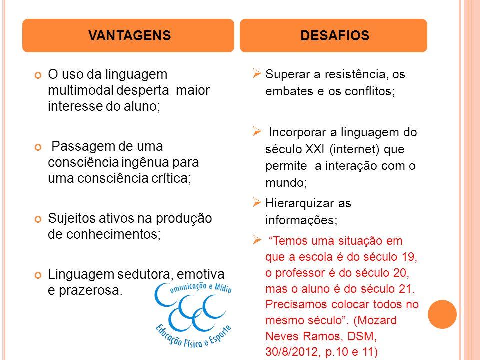 O uso da linguagem multimodal desperta maior interesse do aluno;