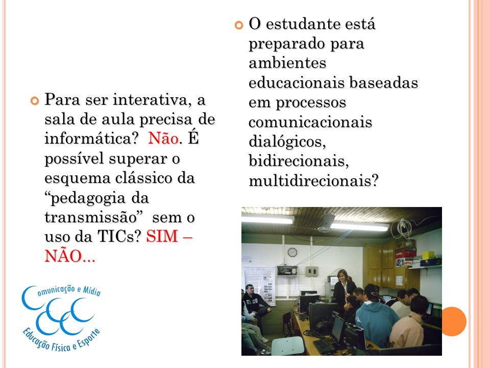 O estudante está preparado para ambientes educacionais baseadas em processos comunicacionais dialógicos, bidirecionais, multidirecionais