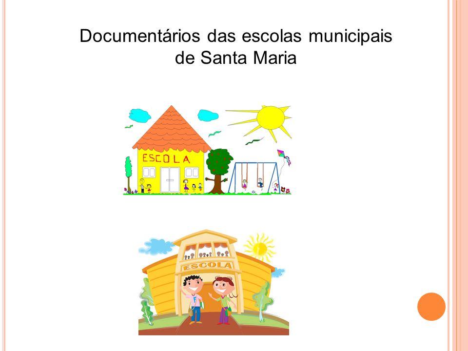 Documentários das escolas municipais de Santa Maria