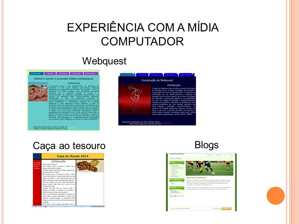 EXPERIÊNCIA COM A MÍDIA COMPUTADOR
