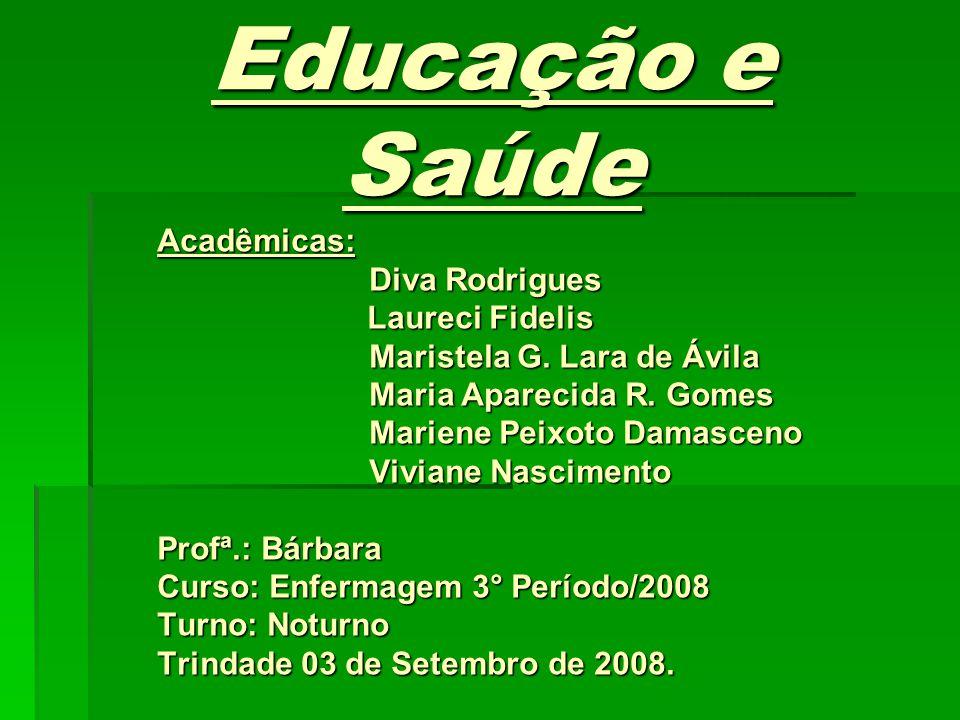 Educação e Saúde Acadêmicas: Diva Rodrigues Laureci Fidelis