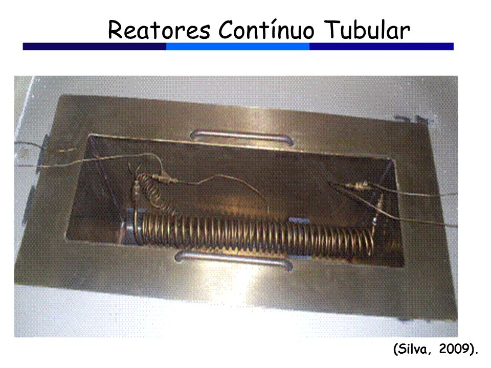 Reatores Contínuo Tubular
