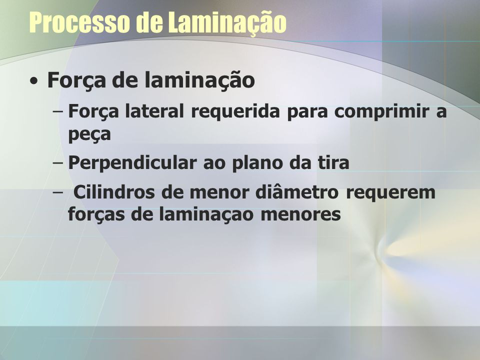 Processo de Laminação Força de laminação
