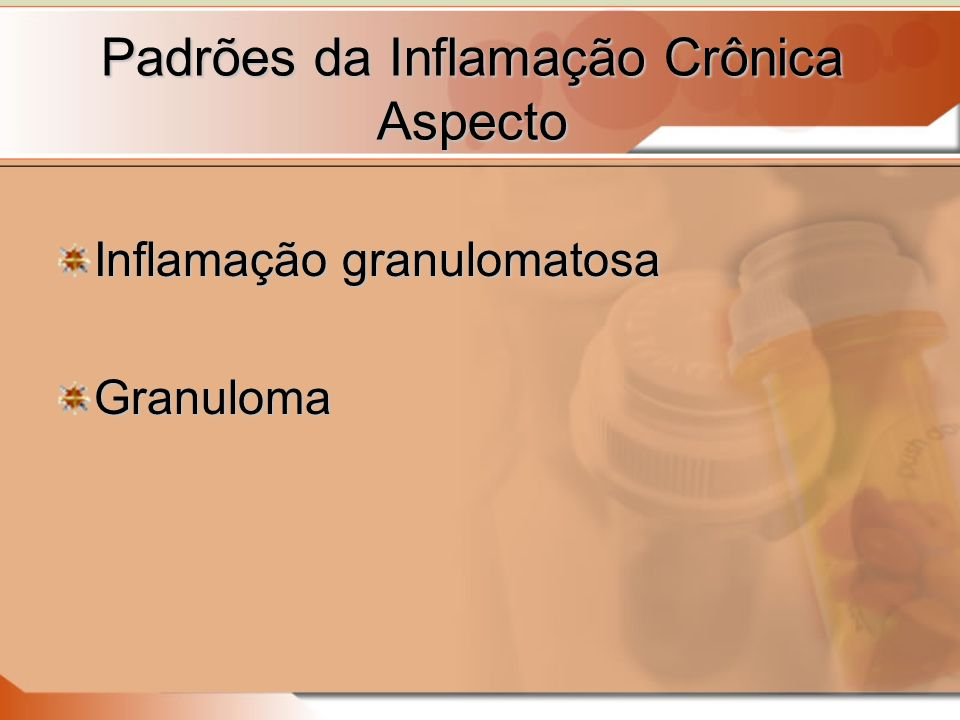 Padrões da Inflamação Crônica Aspecto