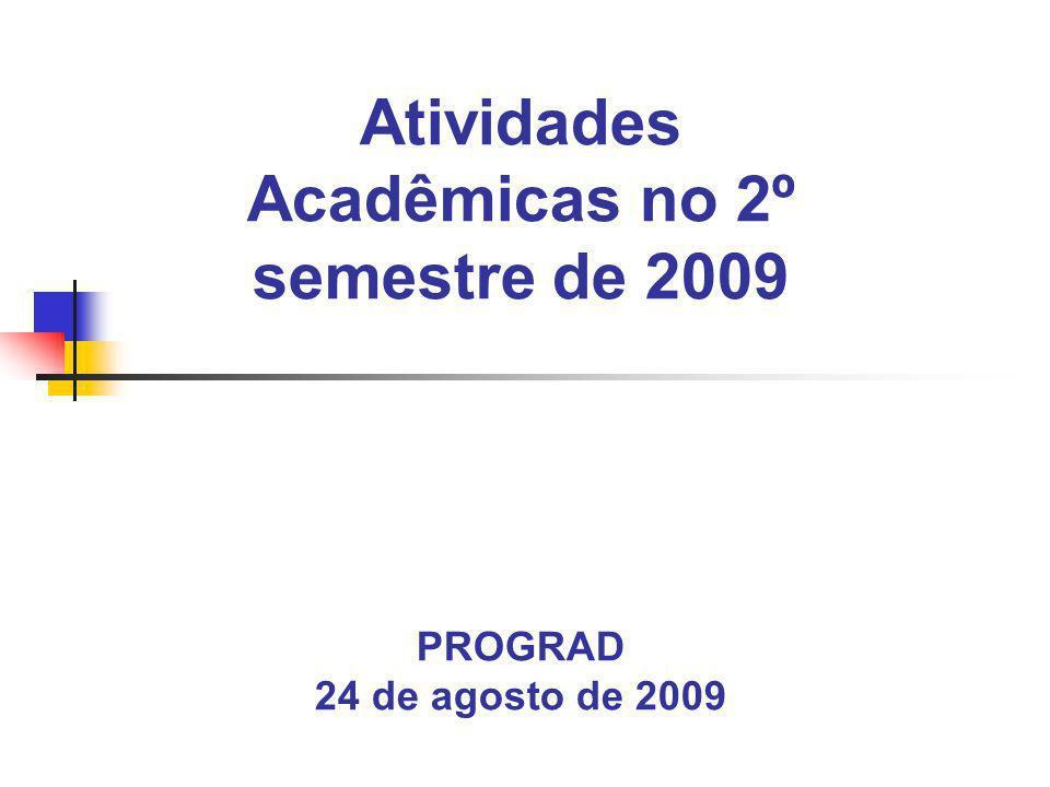 Atividades Acadêmicas no 2º semestre de 2009 PROGRAD 24 de agosto de 2009