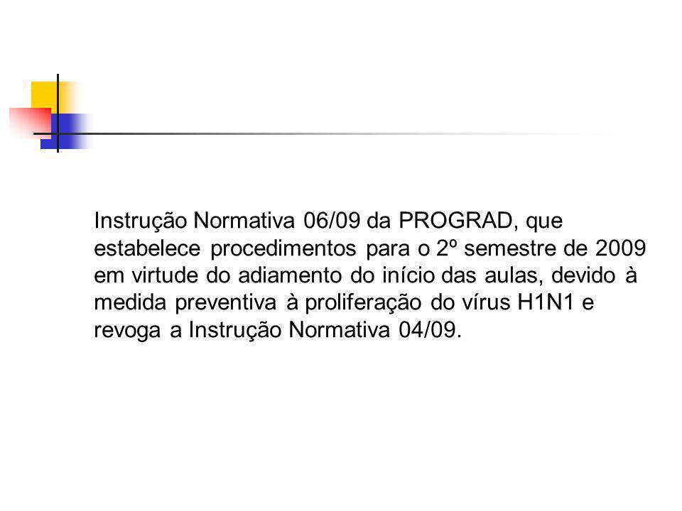Instrução Normativa 06/09 da PROGRAD, que