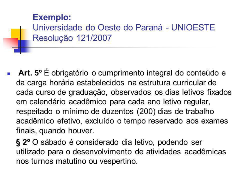 Exemplo: Universidade do Oeste do Paraná - UNIOESTE Resolução 121/2007