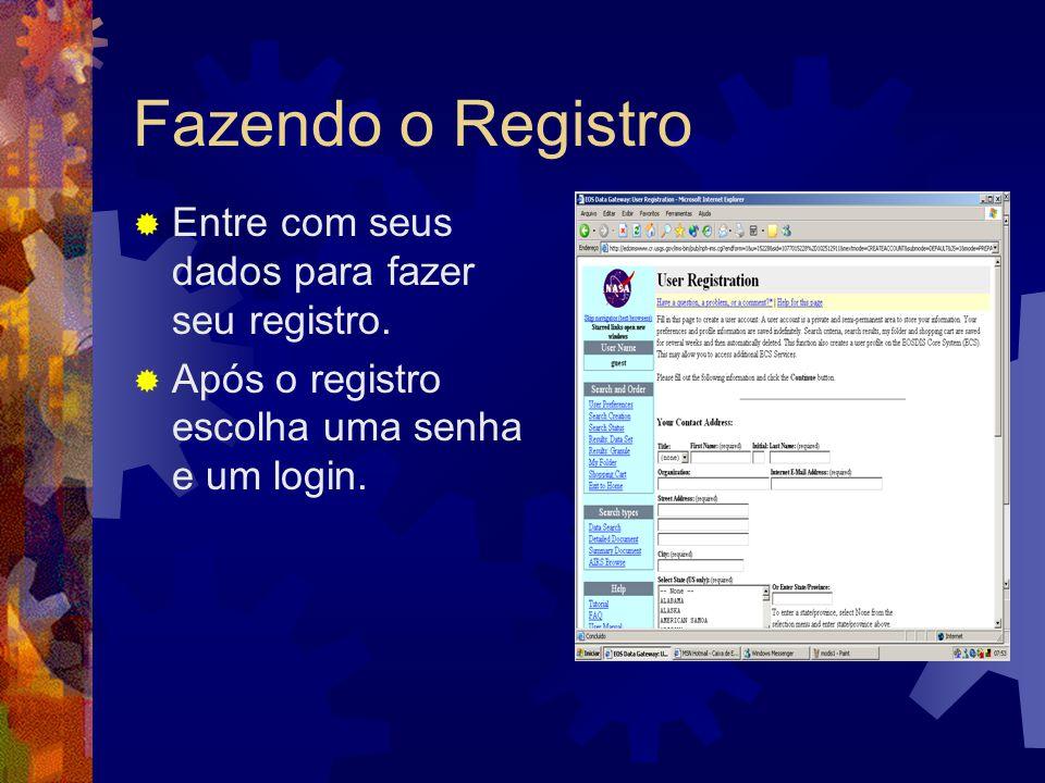 Fazendo o Registro Entre com seus dados para fazer seu registro.