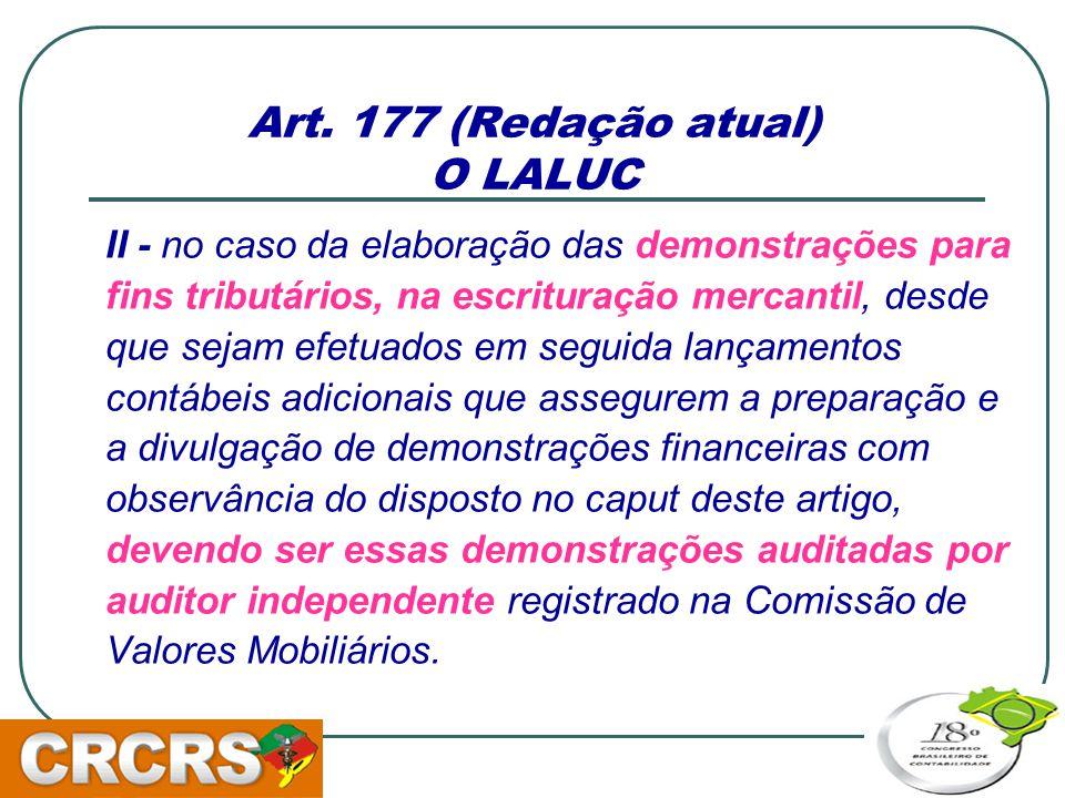 Art. 177 (Redação atual) O LALUC
