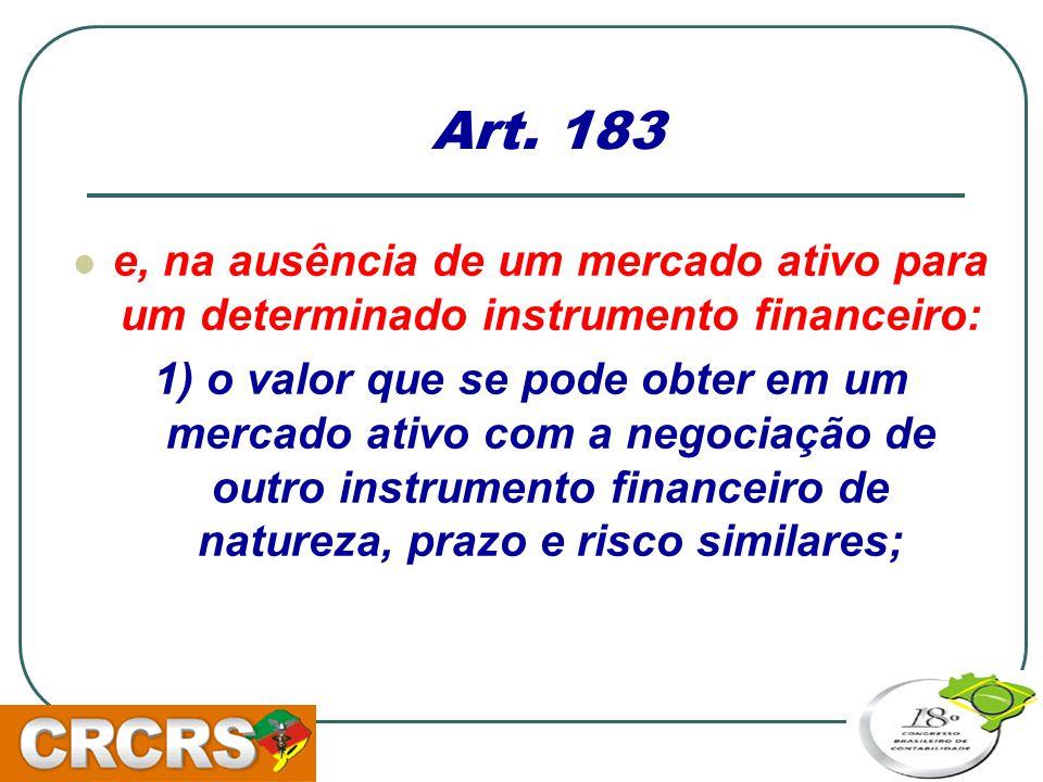 Art. 183 e, na ausência de um mercado ativo para um determinado instrumento financeiro: