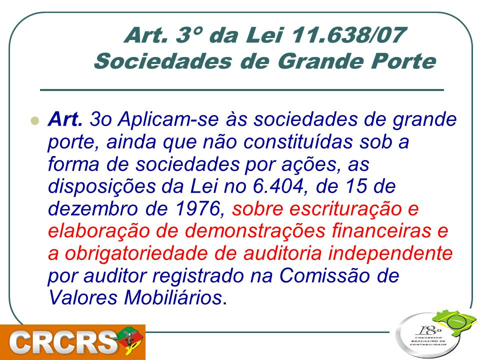 Art. 3° da Lei 11.638/07 Sociedades de Grande Porte