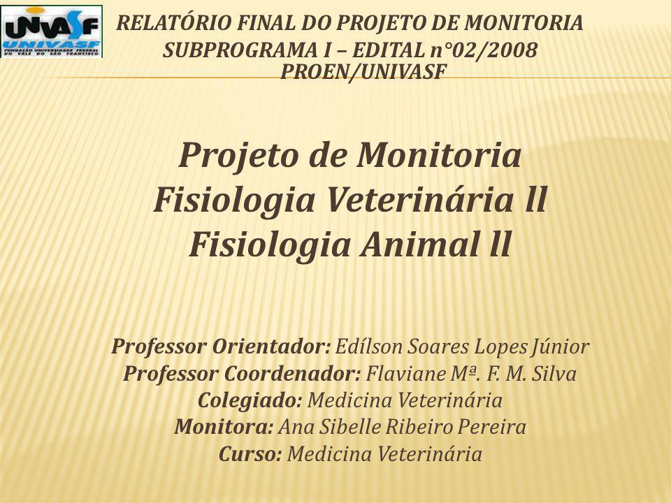 Projeto de Monitoria Fisiologia Veterinária ll Fisiologia Animal ll