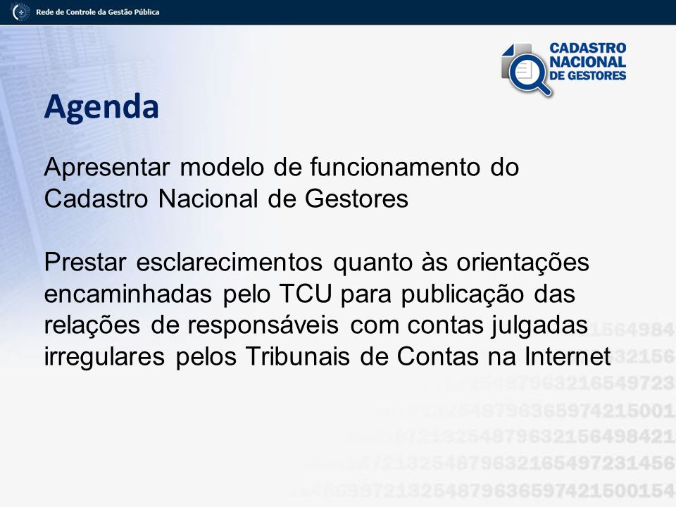 Agenda Apresentar modelo de funcionamento do Cadastro Nacional de Gestores.