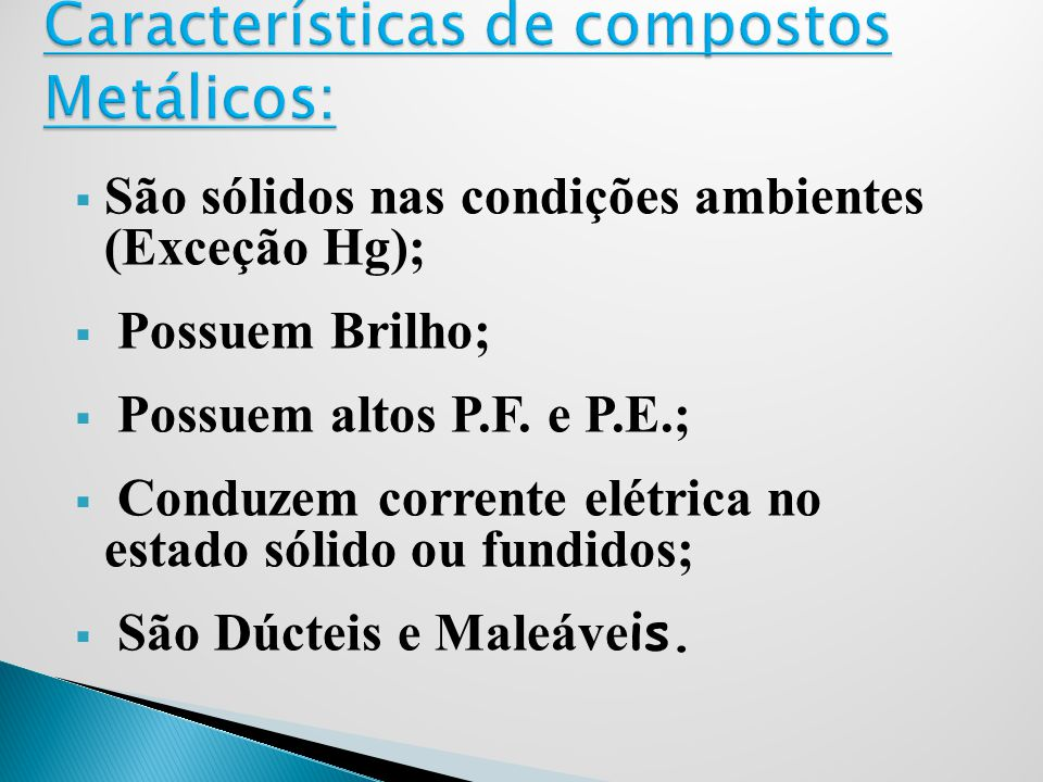 Características de compostos Metálicos: