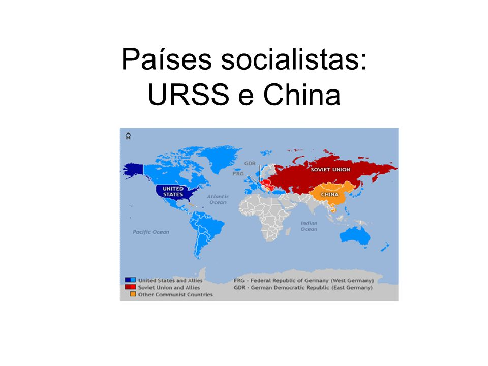 Países socialistas: URSS e China