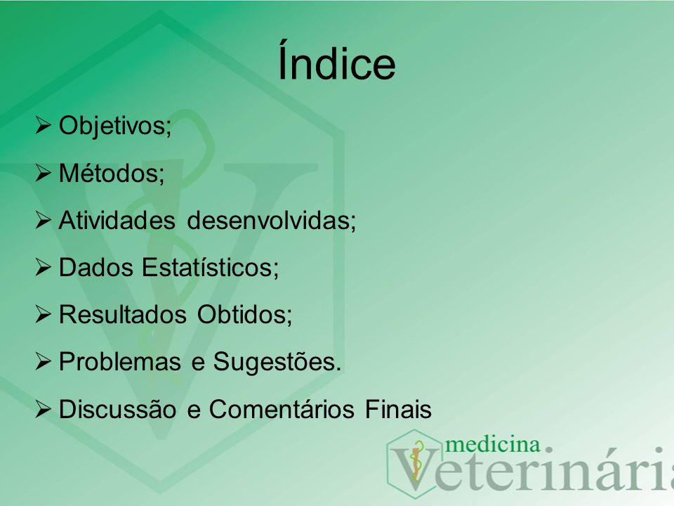 Índice Objetivos; Métodos; Atividades desenvolvidas;