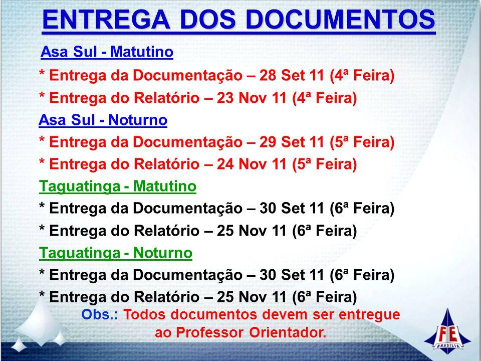 Obs.: Todos documentos devem ser entregue ao Professor Orientador.