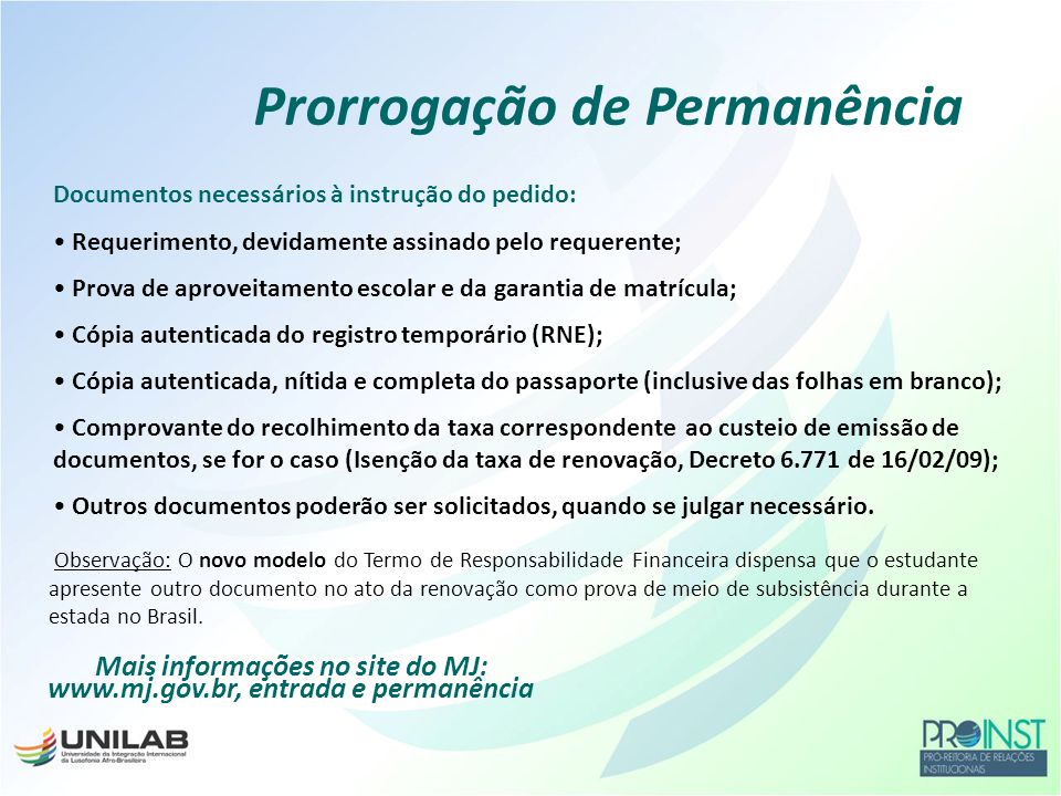 Mais informações no site do MJ: www.mj.gov.br, entrada e permanência