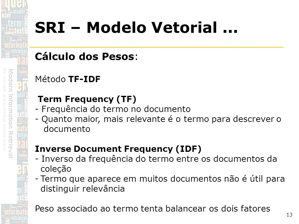 SRI – Modelo Vetorial ... Cálculo dos Pesos: Método TF-IDF