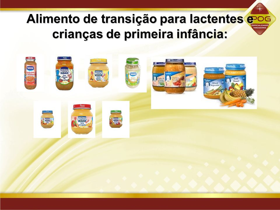 Alimento de transição para lactentes e crianças de primeira infância: