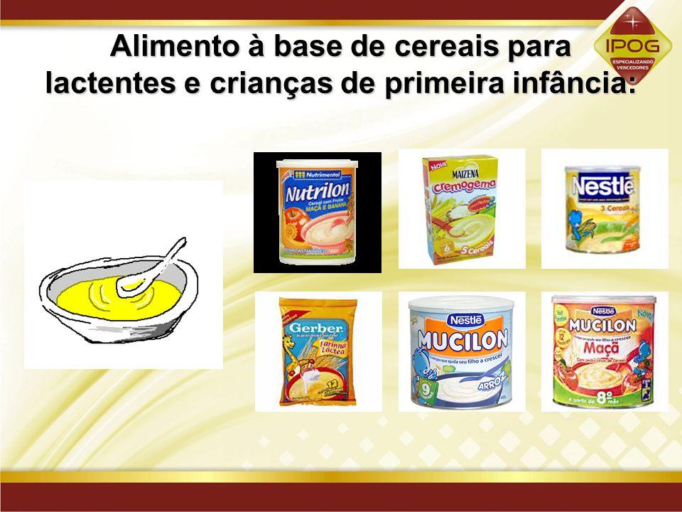 Alimento à base de cereais para lactentes e crianças de primeira infância: