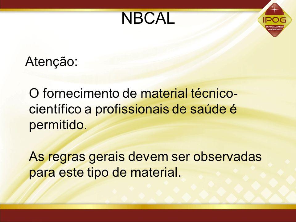 NBCAL Atenção: O fornecimento de material técnico-científico a profissionais de saúde é permitido.