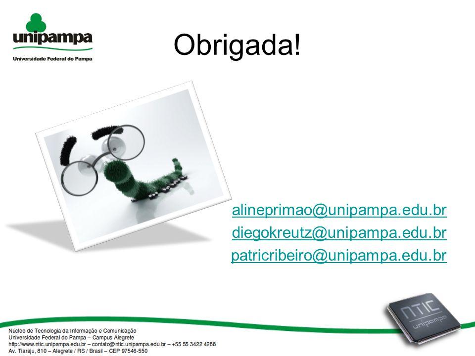 Obrigada! alineprimao@unipampa.edu.br diegokreutz@unipampa.edu.br