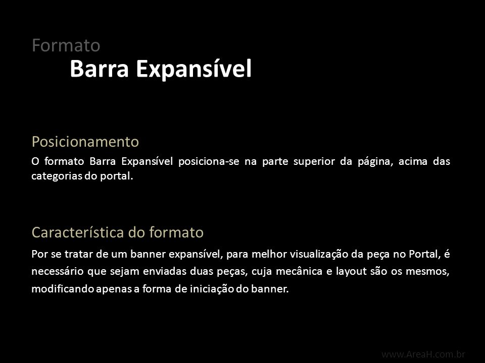 Barra Expansível Formato Posicionamento Característica do formato