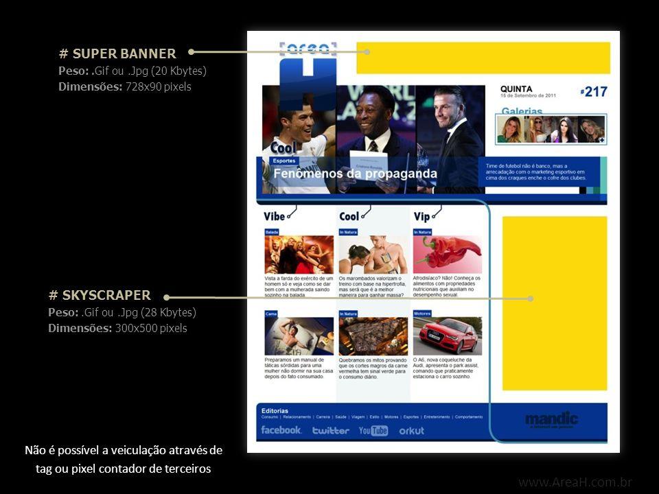 www.AreaH.com.br # SUPER BANNER # SKYSCRAPER