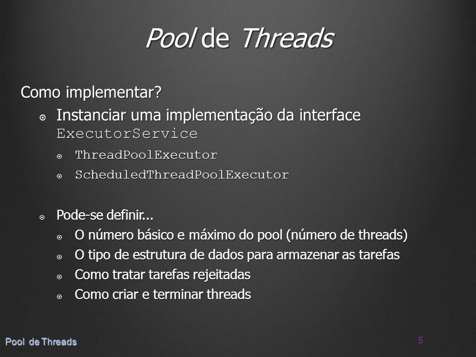 Pool de Threads Como implementar