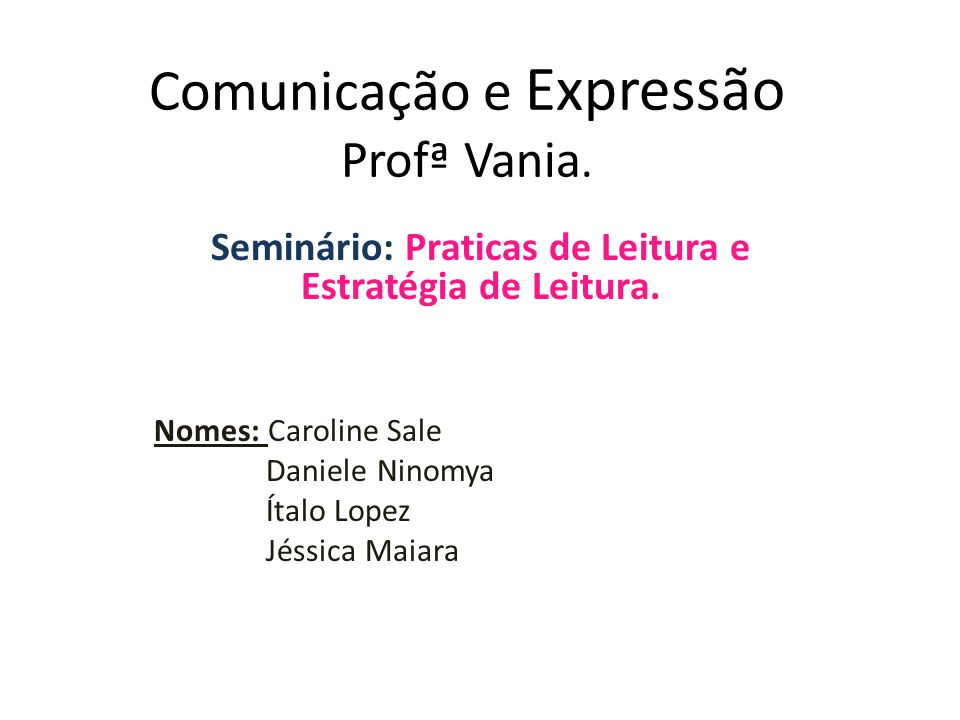 Comunicação e Expressão Profª Vania.