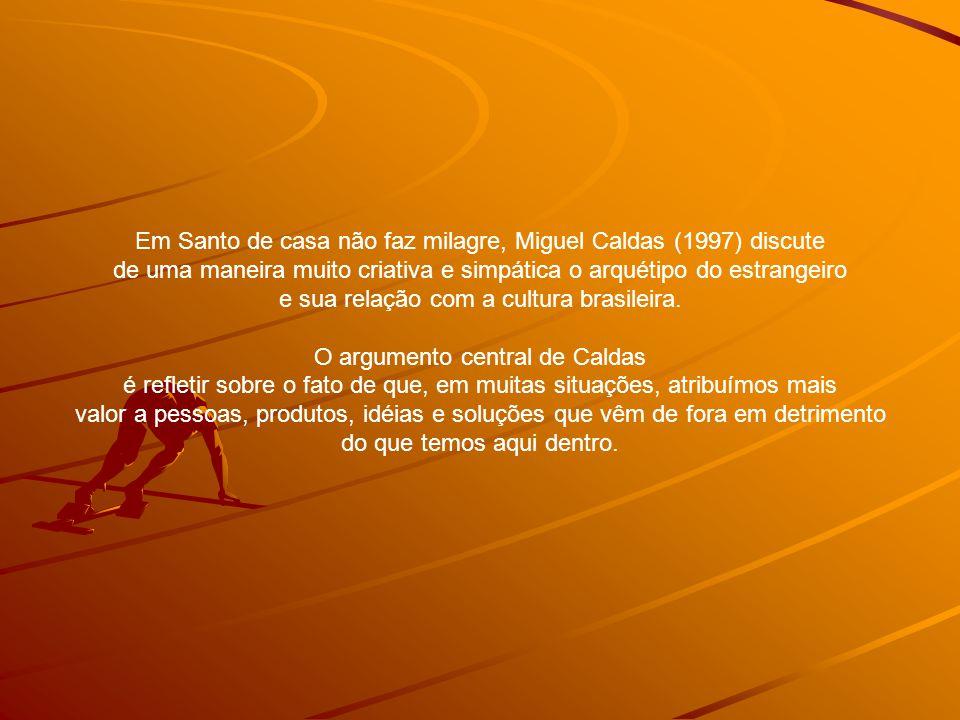 Em Santo de casa não faz milagre, Miguel Caldas (1997) discute