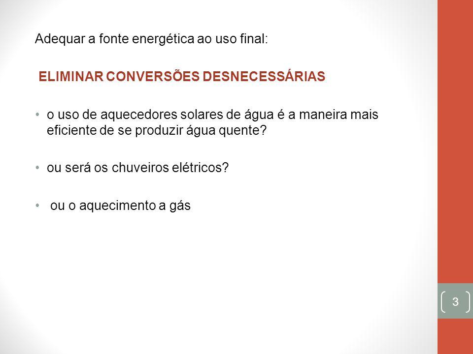 Adequar a fonte energética ao uso final: