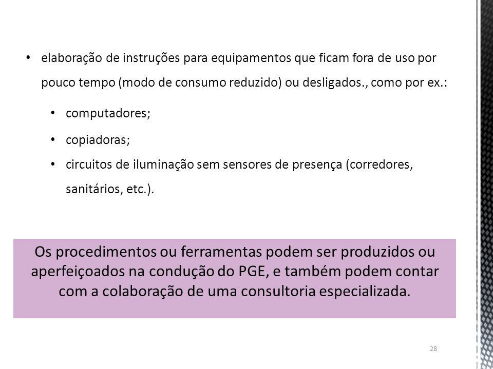 elaboração de instruções para equipamentos que ficam fora de uso por pouco tempo (modo de consumo reduzido) ou desligados., como por ex.: